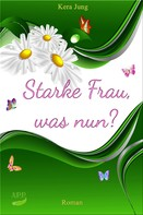 Kera Jung: Starke Frau, was nun? ★★★★