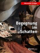 Alexander Kröger: Begegnung im Schatten ★★