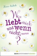 Mara Andeck: Wer liebt mich und wenn nicht, warum? ★★★★