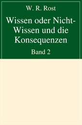 Wissen oder Nicht-Wissen und die Konsequenzen - Band 2