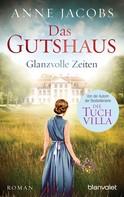 Anne Jacobs: Das Gutshaus - Glanzvolle Zeiten ★★★★