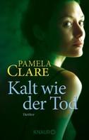 Pamela Clare: Kalt wie der Tod ★★★★