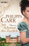 Philippa Carr: Im Schatten des Zweifels ★★★★