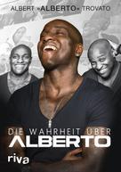 Albert Trovato: Die Wahrheit über Alberto ★