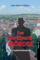 Uwe Reiner Röber: Der Gorkipark-MÖRDER