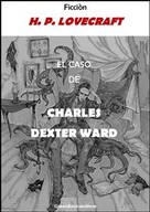 H.P. Lovecraft: El caso de Charles Dexter Ward