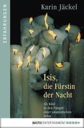 Isis, die Fürstin der Nacht - Als Kind in den Fängen einer satanistischen Sekte