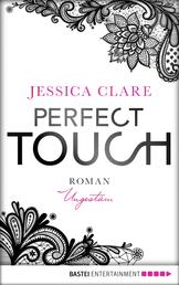 Perfect Touch - Ungestüm - Roman
