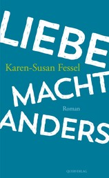 Liebe macht anders - Roman