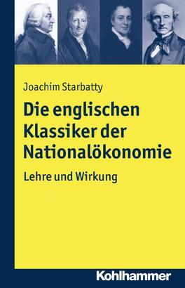 Die englischen Klassiker der Nationalökonomie
