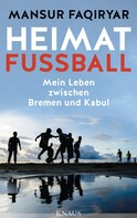 Mansur Faqiryar: Heimat Fußball ★★★★