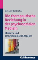 Dirk von Boetticher: Die therapeutische Beziehung in der psychosozialen Medizin