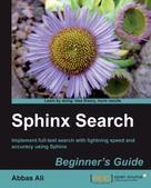 Abbas Ali: Sphinx Search Beginner's Guide