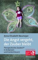 Anna-Elisabeth Neumeyer: Die Angst vergeht, der Zauber bleibt ★★