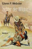 Glenn P. Webster: Tochter der Wildnis ★★