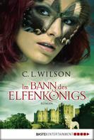 C.L. Wilson: Im Bann des Elfenkönigs ★★★★★