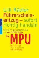 Ulli Rädler: Führerscheinentzug - sofort richtig handeln