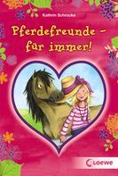 Kathrin Schrocke: Pferdefreunde - für immer! ★★★★★