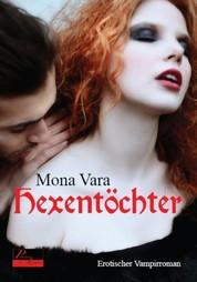 Hexentöchter - Erotischer Vampirroman