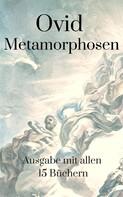 Publius Ovidius Nasus Ovid: Metamorphosen