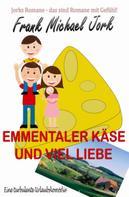 Frank Michael Jork: Emmentaler Käse und viel Liebe