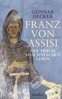 Gunnar Decker: Franz von Assisi
