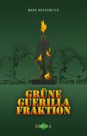 Mark Bredemeyer: Grüne Guerilla Fraktion
