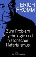 Erich Fromm: Zum Problem Psychologie und historischer Materialismus
