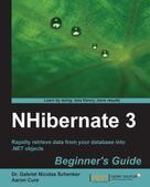 Dr. Gabriel Nicolas Schenker: NHibernate 3 Beginner's Guide