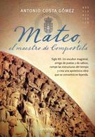 Antonio Costa Gómez: Mateo. El maestro de Compostela