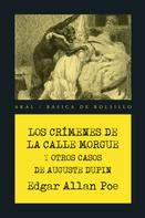Edgar Allan Poe: Los crímenes de la calle Morgue y otros casos de Auguste Dupin