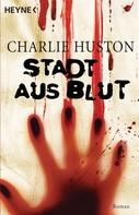 Charlie Huston: Stadt aus Blut ★★★★
