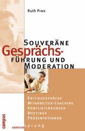 Souveräne Gesprächsführung und Moderation - Kritikgespräche - Mitarbeiter-Coaching - Konfliktlösung - Meetings - Präsentationen