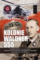 Felipe Botaya García: Kolonie Waldner 555