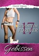Daisy Swan: 17 Forever - Gebissen (Teil 2) ★★★★★