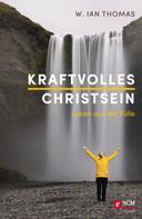 W. Ian Thomas: Kraftvolles Christsein