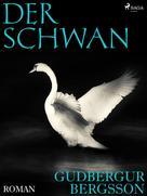 Gudbergur Bergsson: Der Schwan