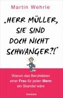 """Martin Wehrle: """"Herr Müller, Sie sind doch nicht schwanger?!"""" ★★★★★"""