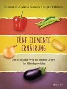 Ilse-Maria Fahrnow: Fünf Elemente Ernährung ★★★★