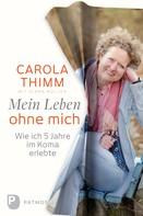 Carola Thimm: Mein Leben ohne mich ★★★★