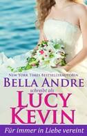 Lucy Kevin: Für immer in Liebe vereint (Liebesgeschichten von Walker Island 5) ★★★★