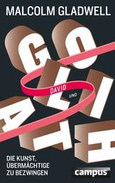 David und Goliath - Die Kunst, Übermächtige zu bezwingen
