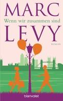 Marc Levy: Wenn wir zusammen sind ★★★