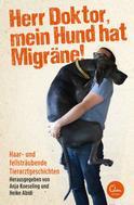 Anja Koeseling: Herr Doktor, mein Hund hat Migräne! ★★★★