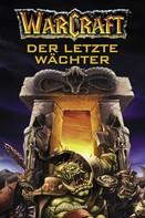 Jeff Grubb: World of Warcraft: Der letzte Wächter ★★★★★