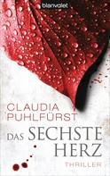 Claudia Puhlfürst: Das sechste Herz ★★★★