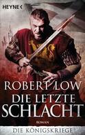 Robert Low: Die letzte Schlacht ★★★★