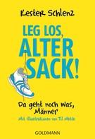 Kester Schlenz: Leg' los, alter Sack! ★★★★