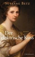 Susanne Betz: Der elektrische Kuss ★★★★★