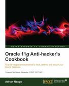 Adrian Neagu: Oracle 11g Anti-hacker's Cookbook